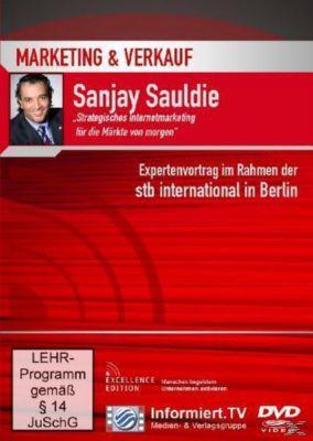 Marketing & Verkauf: Strategisches Internetmarketing für die Märkte von morgen, Sanjay Sauldie