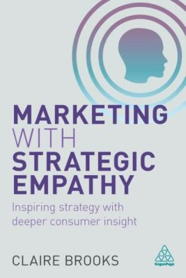 Marketing with Strategic Empathy, Claire Brooks