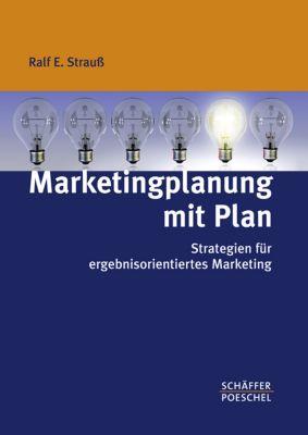 Marketingplanung mit Plan, Ralf E. Strauß