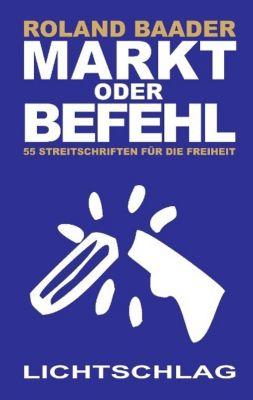 Markt oder Befehl, Roland Baader