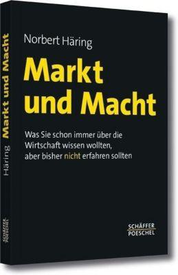 Markt und Macht, Norbert Häring