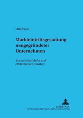 Markteintrittsgestaltung neugegründeter Unternehmen, Viktor Jung