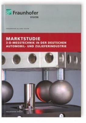 Marktstudie 3-D-Messtechnik in der deutschen Automobil- und Zulieferindustrie, Michael Sackewitz