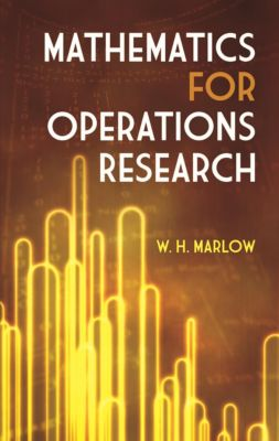 Marlow, W: Mathematics for Operations Research, W. H. Marlow
