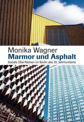 Marmor und Asphalt - Monika Wagner pdf epub