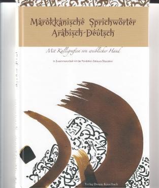 Marokkanische Sprichwörter Arabisch-deutsch - Malika Dadsi |