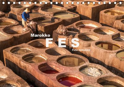 Marokko - Fes (Tischkalender 2019 DIN A5 quer), Peter Schickert