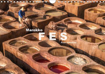 Marokko - Fes (Wandkalender 2019 DIN A4 quer), Peter Schickert