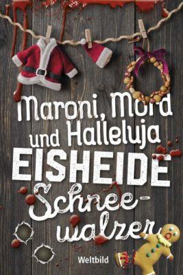 Maroni, Mord und Hallelujah / Eisheide / Schneewalzer, Manfred Baumann, Claudia Kröger, Kathrin Hanke