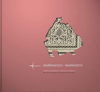 Marrakesch - Marrakech, Deutsch-Englische Ausgabe, Bernd Rücker