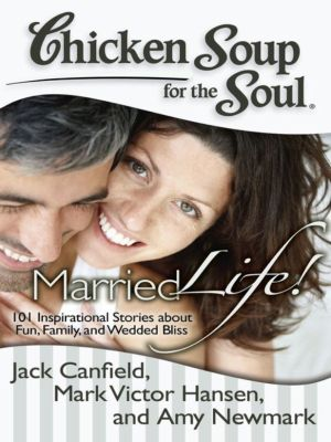 Married Life!, Jack Canfield, Mark Victor Hansen, Amy Newmark