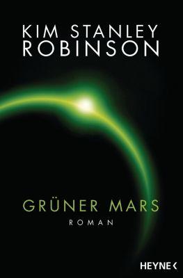 Mars Trilogie Band 2: Grüner Mars - Kim Stanley Robinson |