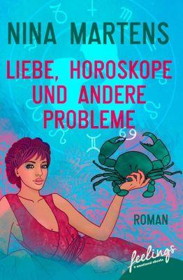 Martens, N: Liebe, Horoskope und andere Probleme, Nina Martens