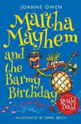 Martha Mayhem and the Barmy Birthday, Joanne Owen