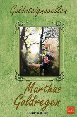 Marthas Goldregen - Gudrun Müller  