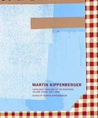 Martin Kippenberger. Werkverzeichnis der Gemälde. Catalogue Raisonné of the Paintings