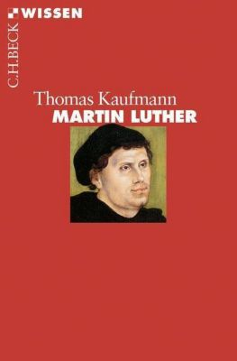 Martin Luther, Thomas Kaufmann