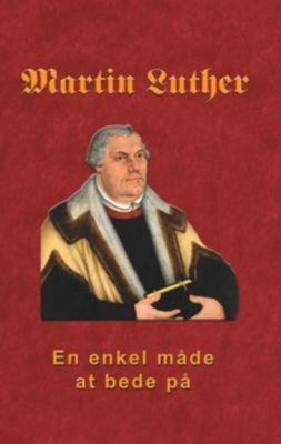 Martin Luther - En enkel måde at bede på, Finn B. Andersen