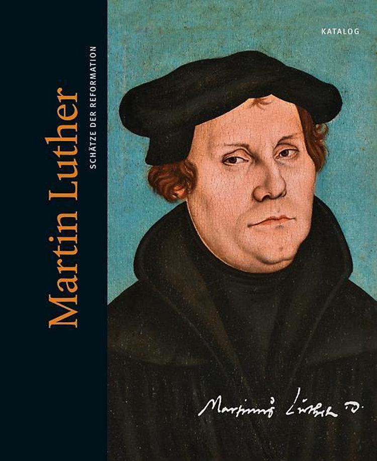 Martin Luther Schätze Der Reformation Buch