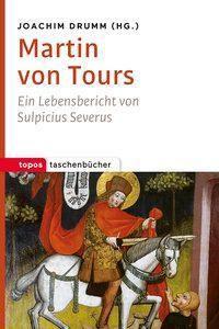 Martin von Tours - Sulpicius Severus |