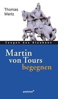 Martin von Tours begegnen, Thomas Mertz