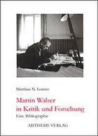 Martin Walser in Kritik und Forschung, Matthias N. Lorenz