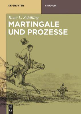 Martingale und Prozesse, René L. Schilling