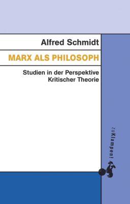 Marx als Philosoph, Alfred Schmidt