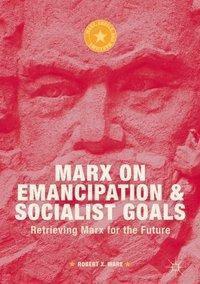 Marx on Emancipation and Socialist Goals, Robert X. Ware