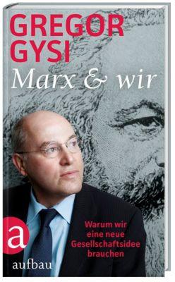 Marx und wir, Gregor Gysi