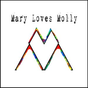 Mary Loves Molly, Mary Loves Molly
