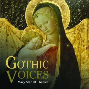 Mary Star Of The Seas, Gothic Voices