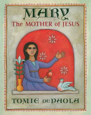 Mary, the Mother of Jesus, Tomie dePaola