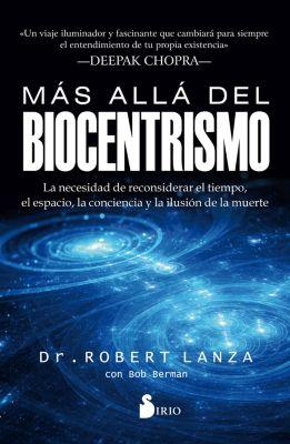 Más allá del biocentrismo, Bob Berman, Dr. Robert Lanza