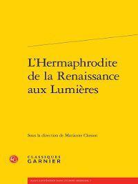 Masculin/féminin dans l'Europe moderne: L'Hermaphrodite de la Renaissance aux Lumières