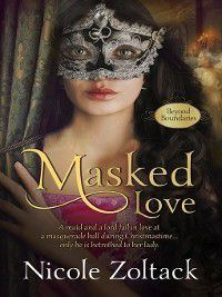 Masked Love: Masked Love, Nicole Zoltack