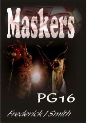 Maskers, Frederick J Smith