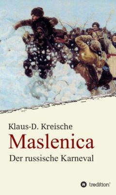 Maslenica - Der russische Karneval, Klaus-D. Kreische