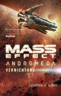 Mass Effect Andromeda - Vernichtung - Catherynne M. Valente  
