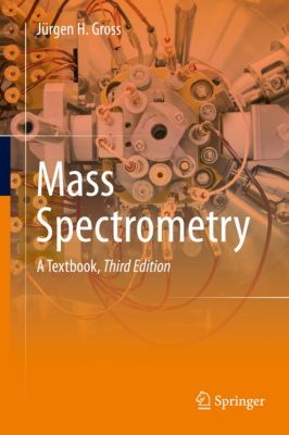 Mass Spectrometry, Jürgen H Gross