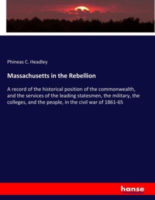 Massachusetts in the Rebellion, Phineas C. Headley