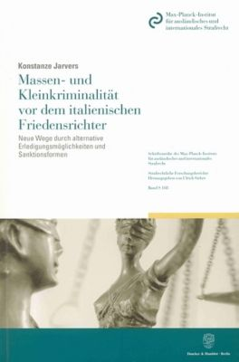 Massen- und Kleinkriminalität vor dem italienischen Friedensrichter., Konstanze Jarvers