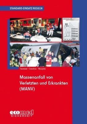 Massenanfall von Verletzten und Erkrankten (MANV), Thomas Tremmel, Ulrich Cimolino, Frank Naujoks