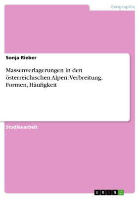 Massenverlagerungen in den österreichischen Alpen: Verbreitung, Formen, Häufigkeit, Sonja Rieber