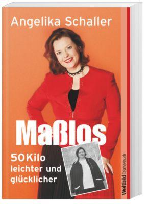 Maßlos, Angelika Schaller