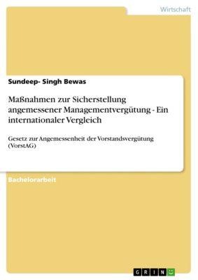 Massnahmen zur Sicherstellung angemessener Managementvergütung - Ein internationaler Vergleich, Sundeep- Singh Bewas