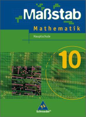 Maßstab, Mathematik Hauptschule, Ausgabe Niedersachsen u. Schleswig-Holstein, Neubearbeitung: Klasse 10, Schülerband