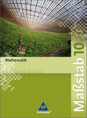 Maßstab, Mathematik Realschule, Ausgabe 2005 Nordrhein-Westfalen, Bremen, Hamburg, Schleswig-H.: 10. Schuljahr, Schülerband