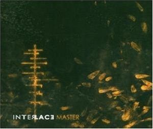 Master, Interlace