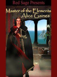 MASTER OF THE ELEMENTS, Alice Gaines